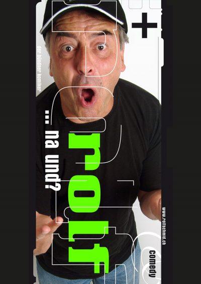 Na und...? Rolf Schmid, Humorfactory.ch
