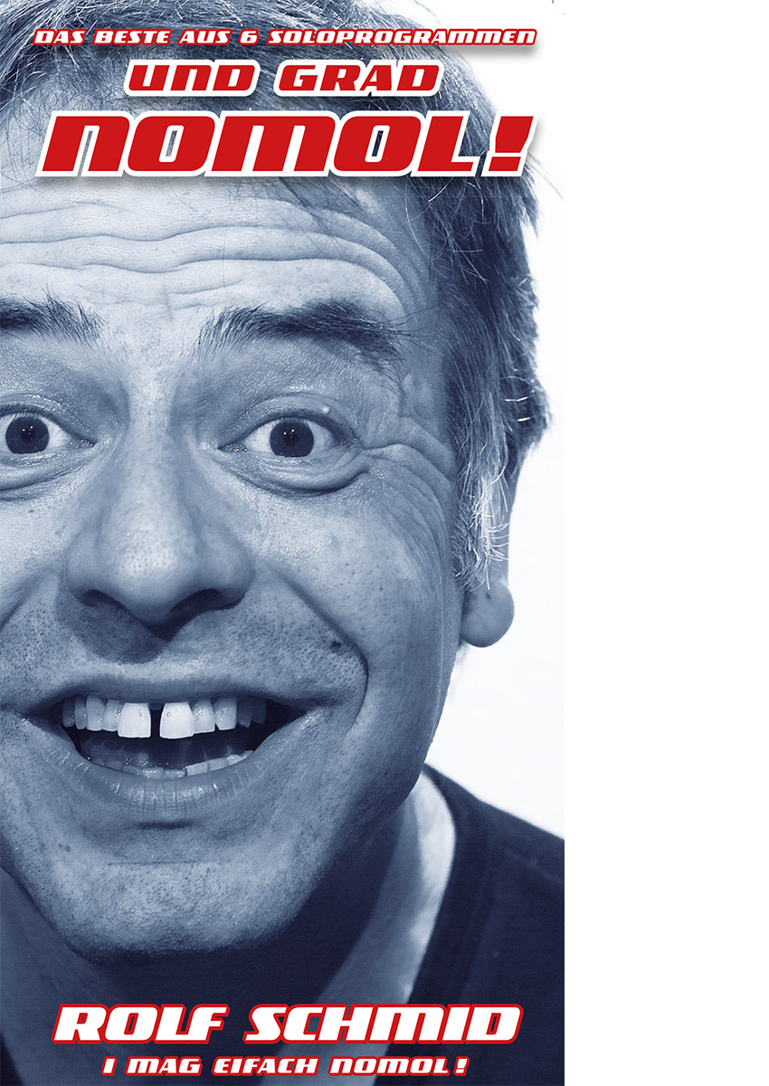 Und gad nomol, Rolf Schmid, Humorfactory.ch