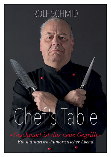 Chef's Table - Rolf Schmid - Humorfactory.ch